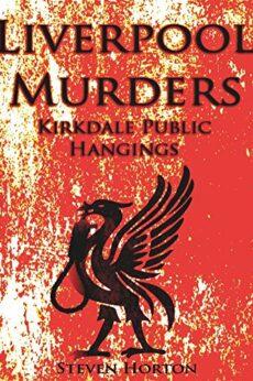 Liverpool murders Kirkdale public hangings