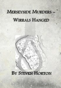 Book cover MERSEYSIDE MURDERS - WIRRAL'S HANGED
